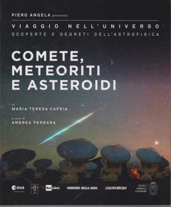 Piero Angela presenta Viaggio nell'universo - Scoperte e segreti dell'astrofisica - Comete, meteoriti e asteroidi - n. 6 - settimanale