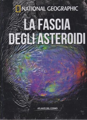 Atlante Del Cosmo -La fascia degli asteroidi - National Geographic - n. 29 - quindicinale - 1/3/2019