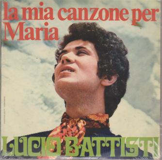 Lucio Battisti 45 Giri - La mia canzone per Maria - n. 10 - settimanale