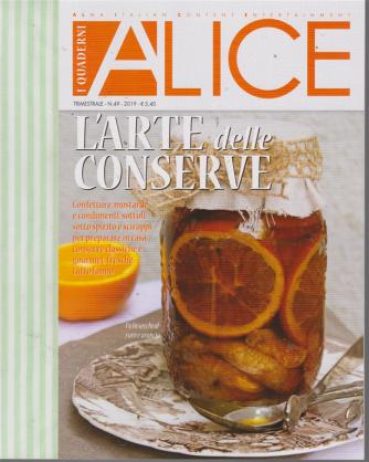 I Quaderni Di Alice - L'arte Delle Conserve - n. 49 - trimestrale - 2019