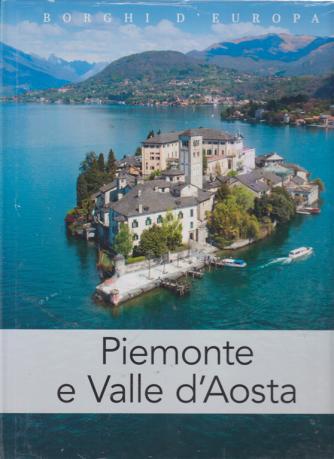 Borghi D'europa - Piemonte e Valle d'Aosta - n. 17 - quattordicinale - 10/8/2019