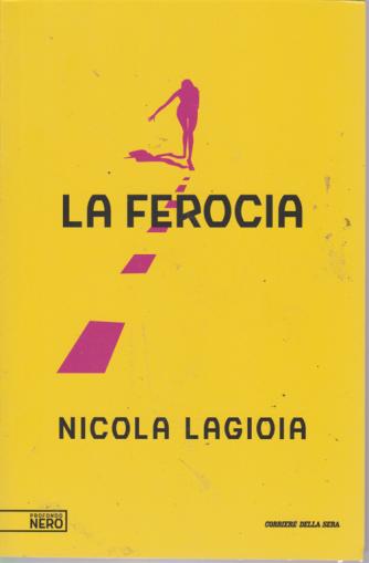 Profondo Nero - La ferocia - Nicola Lagioia - n. 5 - settimanale