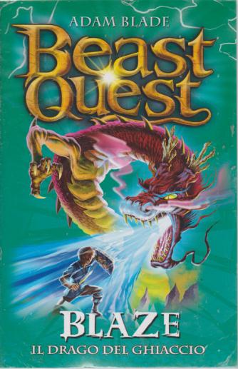 Beast Quest - Blaze - Il drago del ghiaccio - n. 23 - settimanale