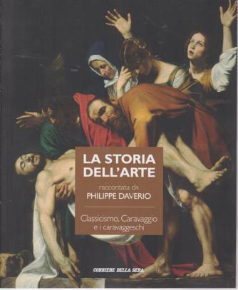 La storia dell'arte raccontata da Philippe Daverio - Classicismo, Caravaggio e i caravaggeschi - n. 10 - settimanale