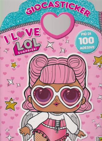 Giocasticker - I love Lol surprise! - n. 21 - 20/12/2018 - bimestrale