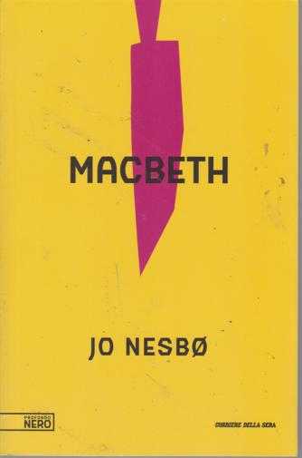 Profondo Nero - Macbeth - n. 6 - settimanale -