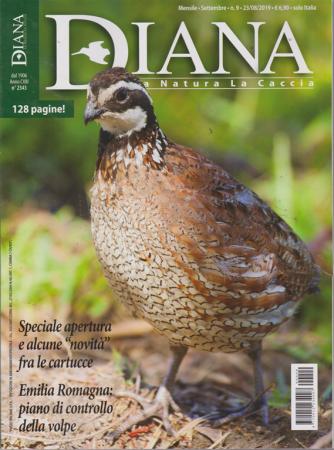 Diana - La Natura  La Caccia - n. 9 - mensile - settembre 2019 - 128 pagine!
