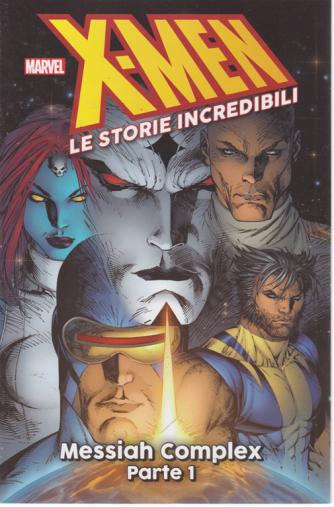 X-men - Le storie incredibili - Messiah Complex - Parte 1 - n. 12 - settimanale
