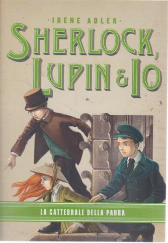 Sherlock, Lupin & Io - La cattedrale della paura - n. 4 - settimanale -
