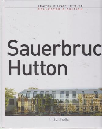 I maestri dell'architettura - Sauerbruch Hutton - n. 18 - 23/8/2019 - quattordicinale -