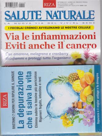 Salute Naturale + il libro La depurazione che ti salva la vita - n. 245 - settembre 2019 - mensile
