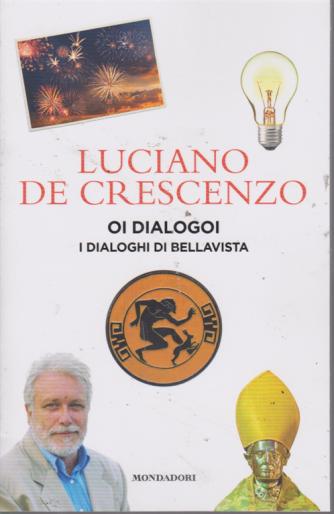 Luciano De Crescenzo - Oi dialogoi i dialoghi di Bellavista - n. 4 - 27 agosto 2019 - settimanale