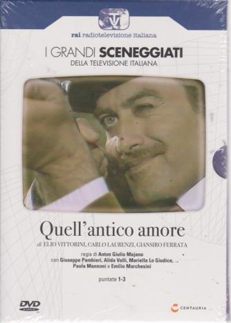 I grandi sceneggiati della televisione italiana - Quell'antico amore - puntate 1-3 - settimanale - 29/8/2019