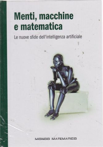 Il mondo è matematico - Menti, macchine e matematica - n. 32 - settimanale - 30/8/2019 - copertina rigida