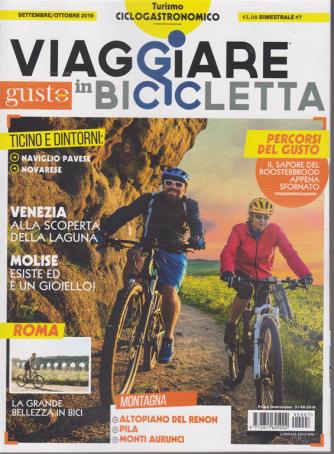 Viaggiare In Bicicletta - Con Gustosano - n. 7 - settembre - ottobre 2019 - bimestrale