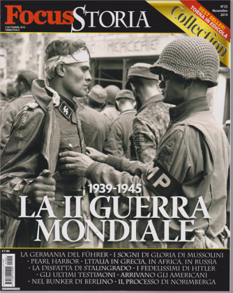 Focus Storia Collection - 3 settembre 2019 - trimestrale - 1939-1945 - La II guerra mondiale