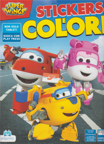 Super Wings Stickers - e  Colori - n. 15 - bimestrale -settembre - ottobre 2019