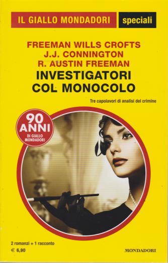 Il Giallo Mondadori speciali - Investigatori col monocolo - 2 romanzi + 1 racconto - n. 91 - settembre 2019 - bimestrale