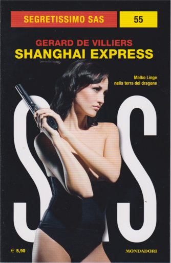 Segretissimo sas - n. 55 - Shanghai express - di Gerard De Villiers - settembre 2019 - mensile