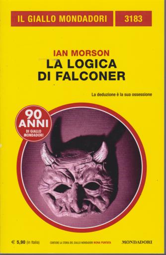 Il giallo Mondadori - n. 3183 - La logica di Falconer - di Ian Morson - mensile - settembre 2019 -