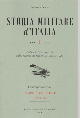 Storia militare d'Italia  - Ferdinando Guerra - L'impresa di Fiume - Tomo Primo -