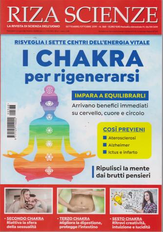 Riza Scienze - Chakra Per Rigenerarsi - n. 368 - settembre - ottobre 2019 - bimestrale