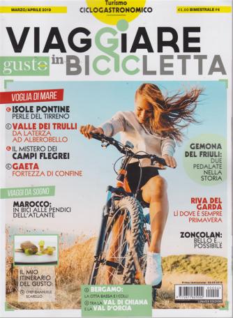 Viaggiare In Bicicletta - Con Gustosano - n. 4 - marzo/aprile 2019 - bimestrale