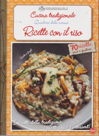 Cucina Tradizionale - Quaderni della nonna - Ricette con il riso - n. 70 - bimestrale - ottobre - novembre 2019
