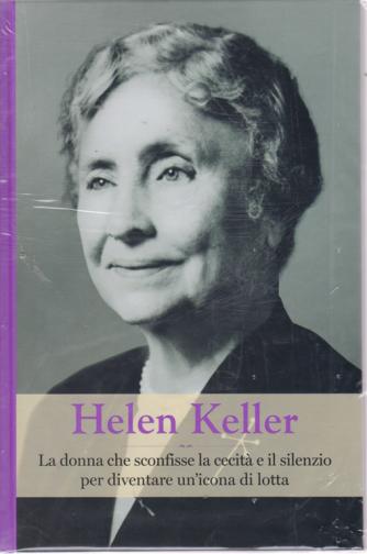 Grandi Donne - Helen Keller - n. 19 - settimanale - 13/9/2019 - copertina rigida