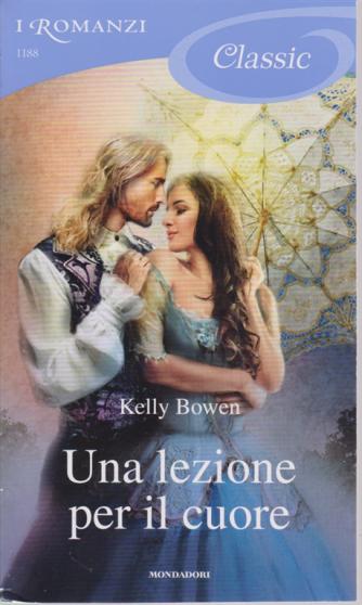 I Romanzi Classic - n. 1188 - Una lezione per il cuore - di Kelly Bowen - 7/9/2019