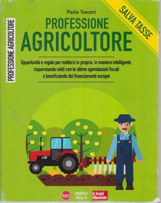 I manuali facili di Le leggi illustrate - Professione agricoltore - n. 17 - bimestrale - settembre - ottobre 2019 -
