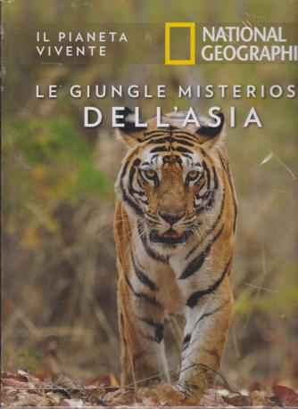 Il Pianeta Vivente -Le giungle misteriose dell'Asia - National Geographic - quattordicinale - n. 3 - 17/9/2019 - copertina rigida