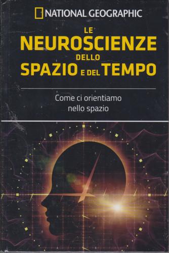 Le Frontiere Della Scienza - Le Neuroscienze dello spazio e del tempo - National Geographic - n. 28 - settimanale - 20/9/2019 - copertina rigida