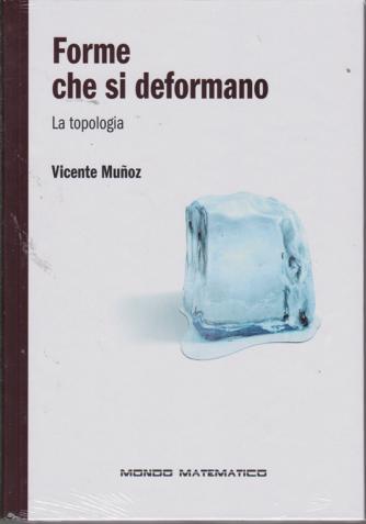 Forme che si deformano - La topologia - di Vicente Munoz - n. 35 - settimanale - 20/9/2019 - copertina rigida