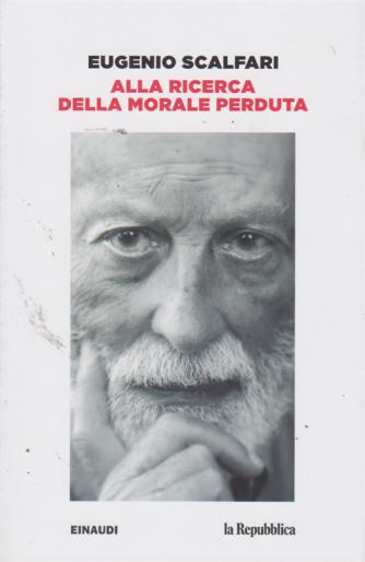 Eugenio Scalfari - Alla ricerca della morale perduta - n. 1 -