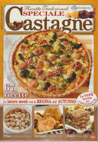 Ricette Tradizionali speciale castagne - n. 4 - bimestrale - ottobre - novembre 2019