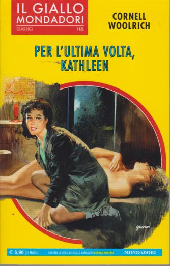 Il giallo Mondadori classici - n. 1425 - ottobre 2019 - Per l'ultima volta, Kathleen - mensile