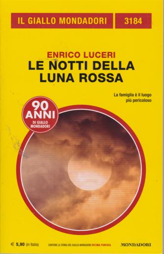 Il giallo Mondadori - n. 3184 - Le notti della luna rossa - di Enrico Luceri - ottobre 2019 - mensile - 3/10/2019