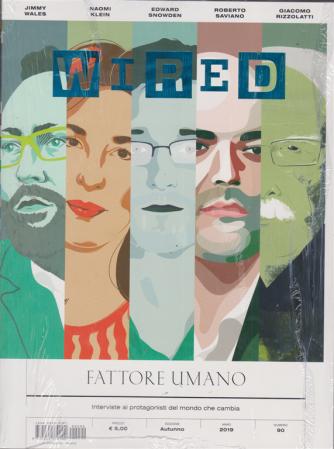 Wired - n. 90 - autunno - 2019 - Fattore umano