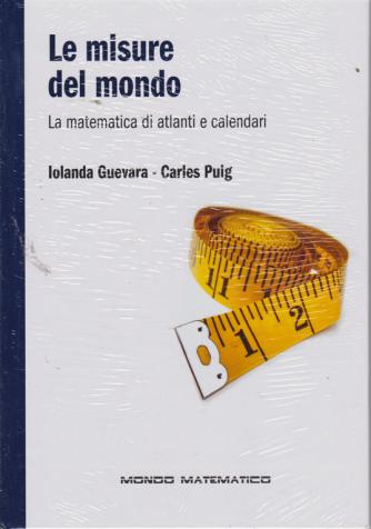 Mondo Matematico- Le misure del mondo - n. 37 - settimanale - 4/10/2019 - copertina rigida