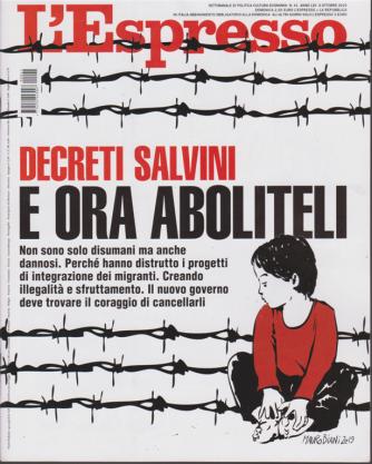 L'espresso - settimanale n. 41 - 6 ottobre 2019 Decreti Salvini