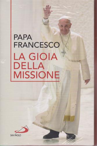 Papa Francesco - La gioia della missione - 196 pagine - Formato 13,5 x 21 cm