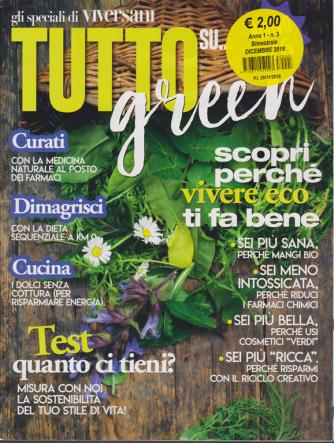 Gli speciali di Viversani Tutto  green - n. 3 - bimestrale - dicembre 2018 -