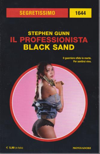 Segretissimo - Stephen Gunn - Il professionista - Black Sand - n. 1644 - bimestrale - dicembre 2018 -