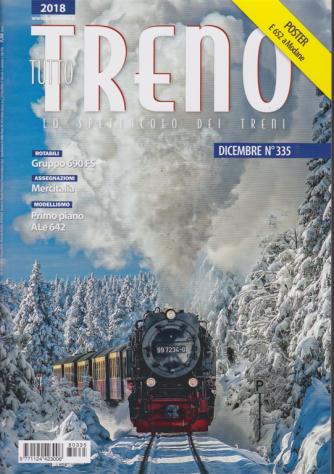 Tutto Treno - n. 335 - dicembre 2018 - mensile