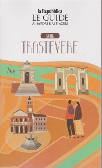 Le guide ai sapori e ai piaceri - Roma Trastevere - Quartiere Italia