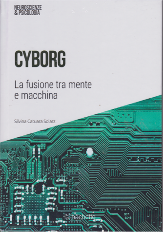 Cyborg - n. 33 - 8/12/2018 - settimanale - esce il sabato
