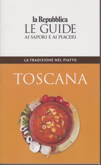 Le Guide ai sapori e ai piaceri - La tradizione nel piatto - Toscana - n. 1 - 13/12/2018 -