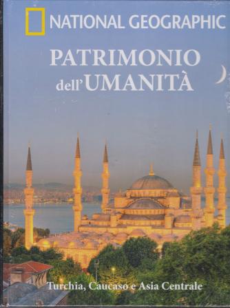 Patrimonio Dell'umanità - National Geographic - Turchia, Caucaso e Asia Centrale - n. 14 - 19/12/2018 - settimanale