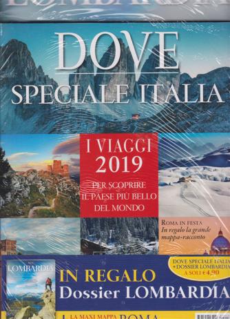 Dove Speciale - Italia 2019 - + Dove Lombardia - trimestrale - dicembre 2018 - + la maxi mappa racconto di Roma